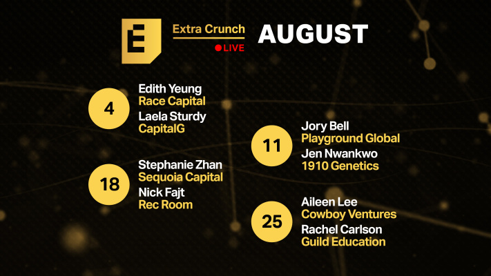 Check out the all-star speakers joining us on Extra Crunch Live in August – TechCrunch